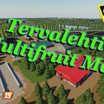 TERVALEHTI MULTIFRUIT V1.0.1.3 / FS19 map to download
